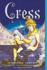 Cress: Book Three of the Lunar Chronicles Cover Image