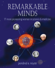 Remarkable Minds: 17 More Pioneering Women in Science and Medicine (Magnificent Minds) Cover Image