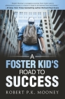 A Foster Kid's Road To Success Cover Image