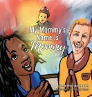 My Mommy's Name Is Mommy Cover Image