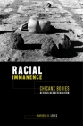 Racial Immanence: Chicanx Bodies Beyond Representation Cover Image