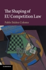 The Shaping of Eu Competition Law Cover Image