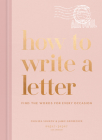 How to Write a Letter: Find the Words for Every Occasion (How To Series) Cover Image