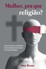 Mulher, pra que religião?: Uma crítica aos conselhos conservadores da pastora Ana Paula Valadão Cover Image