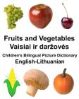 English-Lithuanian Fruits and Vegetables Children's Bilingual Picture Dictionary Cover Image