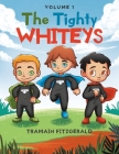 The Tighty Whiteys: Volume 1 Cover Image