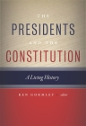 The Presidents and the Constitution: A Living History Cover Image