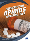 Prescription Opioids: Affecting Lives Cover Image