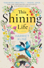 This Shining Life: A Novel Cover Image