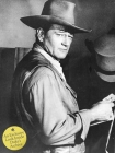 John Wayne: The Legend and the Man: An Exclusive Look Inside Duke's Archive Cover Image