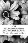 Soil Microorganisms and Higher Plants: The Classic Text on Living Soils Cover Image