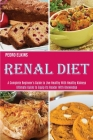 Renal Diet: A Complete Beginner's Guide to Live Healthy With Healthy Kidneys (Ultimate Guide to Equip Its Reader With Knowledge) Cover Image