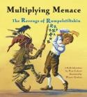 Multiplying Menace: The Revenge of Rumpelstiltskin (Charlesbridge Math Adventures) Cover Image