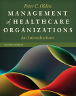 Management of Healthcare Organizations: An Introduction, Second Edition (Gateway to Healthcare Management) Cover Image