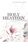Holy Heathen: A Spiritual Memoir Cover Image