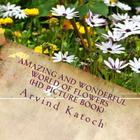 Amazing and Wonderful World of Flowers (HD Picture Book) Cover Image
