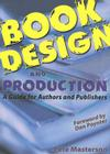 Book Design and Production: A Guide for Authors and Publishers Cover Image