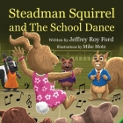Steadman Squirrel and The School Dance Cover Image