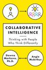Collaborative Intelligence: Thinking with People Who Think Differently Cover Image