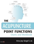 The Acupuncture Point Functions Charts and Workbook Cover Image