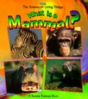 What Is a Mammal? (Science of Living Things) Cover Image