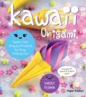 Kawaii Origami: Super Cute Origami Projects for Easy Folding Fun Cover Image