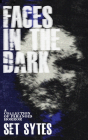 Faces in the Dark: A Collection of Paranoid Horror Cover Image