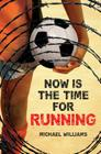 Now Is the Time for Running Cover Image