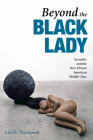 Beyond the Black Lady: Sexuality and the New African American Middle Class (New Black Studies Series) Cover Image