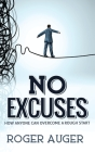 No Excuses: How Anyone Can Overcome a Rough Start Cover Image
