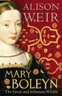 Mary Boleyn: 'The Great and Infamous Whore' Cover Image