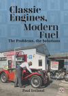 Classic Engines, Modern Fuel: The Problems, the Solutions Cover Image