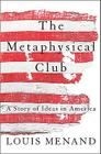 The Metaphysical Club: A Story of Ideas in America Cover Image