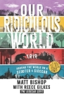 Our Ridiculous World (Trip): Around the world on a scooter with a sidecar Cover Image