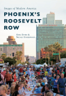 Phoenix's Roosevelt Row (Images of Modern America) Cover Image