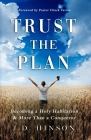 Trust the Plan: Becoming a Holy Habitation & More Than a Conqueror Cover Image