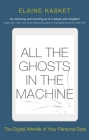 All the Ghosts in the Machine: The Digital Afterlife of your Personal Data Cover Image