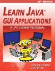 Learn Java GUI Applications - 11th Edition: A JFC Swing Tutorial Cover Image