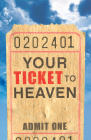 Your Ticket to Heaven (Pack of 25) Cover Image