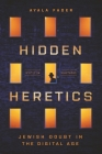 Hidden Heretics: Jewish Doubt in the Digital Age Cover Image