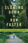 Slowing Down to Run Faster: A Sense-able Approach to Movement Cover Image