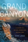 Grand Canyon: A History of a Natural Wonder and National Park (America's National Parks) Cover Image