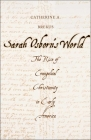 Sarah Osborn's World: The Rise of Evangelical Christianity in Early America (New Directions in Narrative History) Cover Image