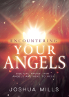 Encountering Your Angels: Biblical Proof That Angels Are Here to Help Cover Image