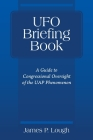 UFO Briefing Book: A Guide to Congressional Oversight of the UAP Phenomenon Cover Image