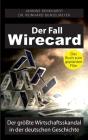 Der Fall Wirecard: Der größte Wirtschaftsskandal in der deutschen Geschichte Cover Image