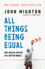 All Things Being Equal: Why Math Is the Key to a Better World Cover Image