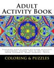 Adult Activity Book Coloring and Puzzles: For Adults Featuring 50 Activities: Coloring, Crossword, Sudoku, Dot to Dot, Word Search, Mazes and Word Scr Cover Image