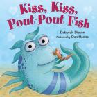 Kiss, Kiss, Pout-Pout Fish (A Pout-Pout Fish Mini Adventure #6) Cover Image