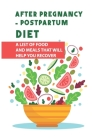 After Pregnancy - Postpartum Diet: A List Of Food And Meals That Will Help You Recover: Postpartum Nutrition Cover Image